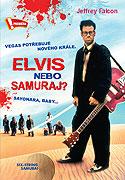 Elvis nebo Samuraj?